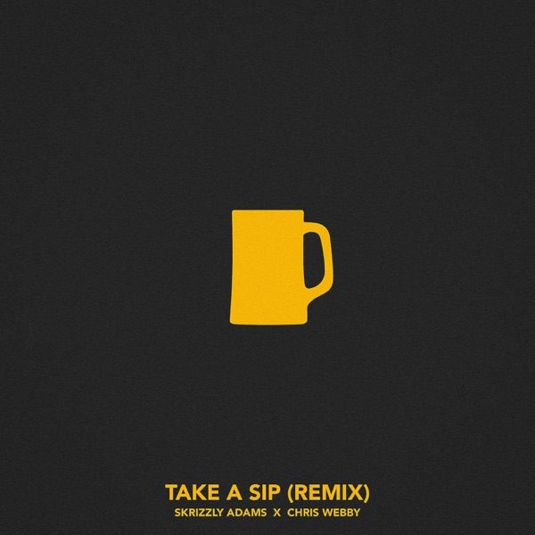 Take a Sip (Remix) [feat. Chris Webby] - Single