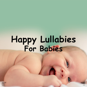 "Einstein Baby Lullaby Academy & Rockabye Lullaby - !!"" Happy Lullabies for Babies ""!!"