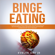 Evelyn Anger - Binge Eating: A Complete Guide to Never Overeat Again, Overcome Food Addiction and Stop Emotional Eating. Discover the Secret Code for Eating Disorder Recovery and Its Treatment (Unabridged)