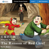 The Ransom of Red Chief (Chinese Edition): Mandarin Companion Graded Readers Level 1, Simplified Character Edition  (Unabridged) - O. Henry