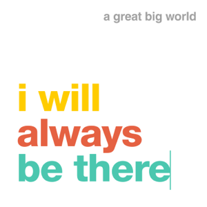 A Great Big World - i will always be there