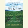 A Tale of Two Valleys: Wine, Wealth and the Battle for the Good Life in Napa and Sonoma (Unabridged)