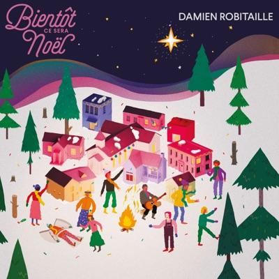 Damien Robitaille– Bientôt ce sera Noël