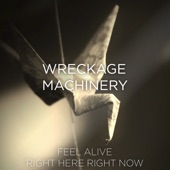 Wreckage Machinery - Right Here Right Now