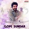 Exceptional Music of Gopi Sundar