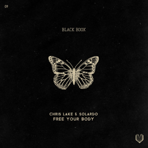 Chris Lake & Solardo - Free Your Body