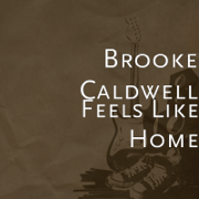 Feels Like Home - Brooke Caldwell - Brooke Caldwell