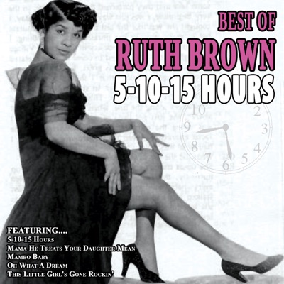 5-10-15 Hours - Best of Ruth Brown - Ruth Brown