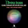 Steal Vybe & Peven Everett - I Found Inside (Chris Forman's Retouched Soul Mix) artwork