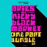 Aries & Nicky Blackmarket - One Part Jungle