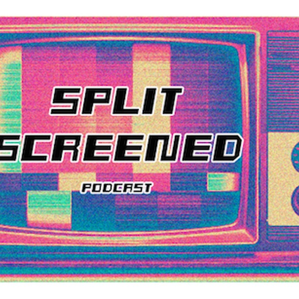 Split Screened Podcast