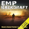 J.J. Holden & Henry Gene Foster - EMP Backdraft: Dark New World, Book 4 (Unabridged)  artwork
