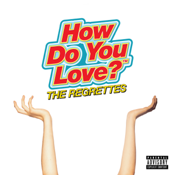 How Do You Love The Regrettes album songs, reviews, credits
