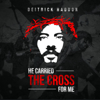 Deitrick Haddon - He Carried The Cross For Me artwork