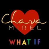 Chava Mirel - What If