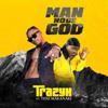 Trazyx - Man No Be God (feat. TENI MAKANAKI) artwork