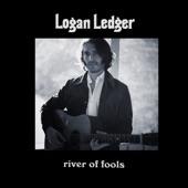 Logan Ledger - River Of Fools