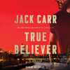 Jack Carr - True Believer (Unabridged)  artwork