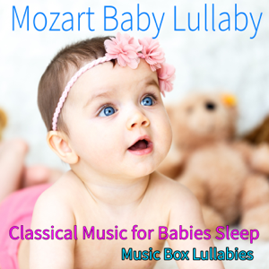 Sleeping Baby Lullaby, Sleep Baby Sleep & Sleeping Baby Aid - Mozart Baby Lullaby: Classical Music for Babies Sleep, Music Box Lullabies