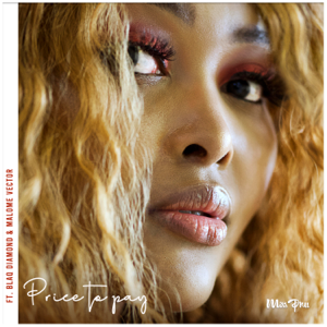 Miss Pru - Price To Pay feat. Blaq Diamond & Malome Vector
