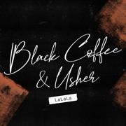 LaLaLa - Black Coffee & Usher - Black Coffee & Usher