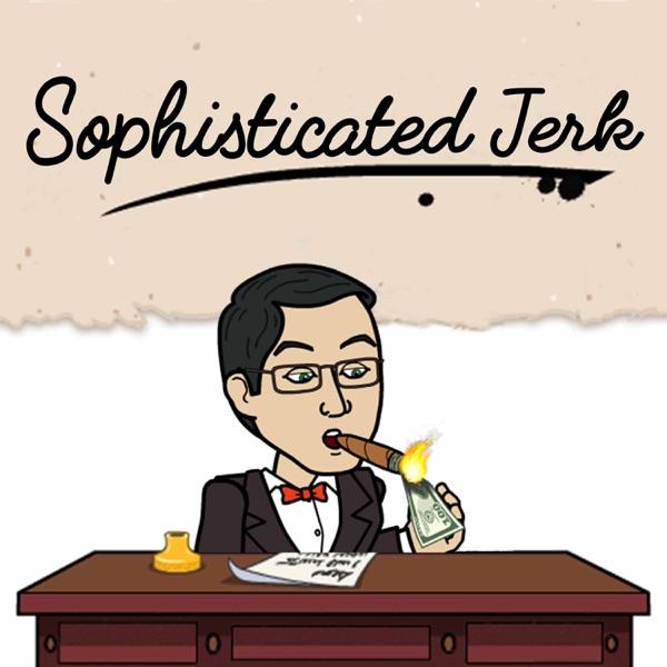 Sophisticated Jerk