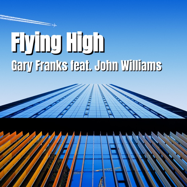 Flying High (feat. John Williams) - Single