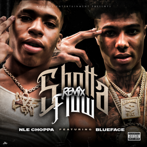 Shotta Flow (feat. Blueface) [Remix] - NLE Choppa