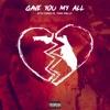 BTR Chris & YNW Melly - Gave You My All (Feat. YNW Melly)