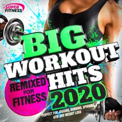 Big Workout Hits 2020 - Remixed for Fitness