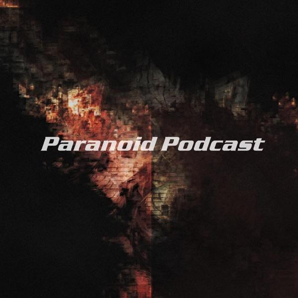 Paranoid Podcast