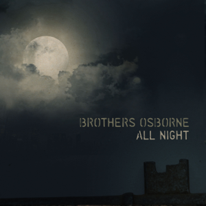 Brothers Osborne - All Night