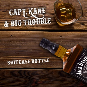 Capt. Kane & Big Trouble - Suitcase Bottle - Line Dance Musique