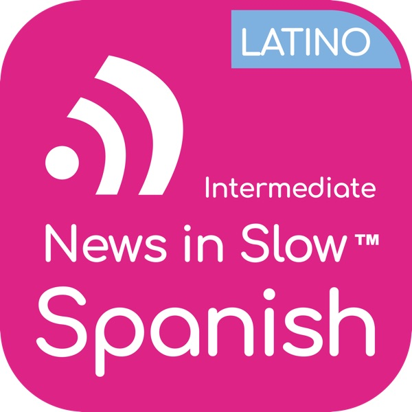 News In Slow Spanish Latino #305 - Spanish Course with Current Events