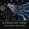 A Point Of View with Dixie Crawford