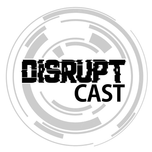 Disruptcast