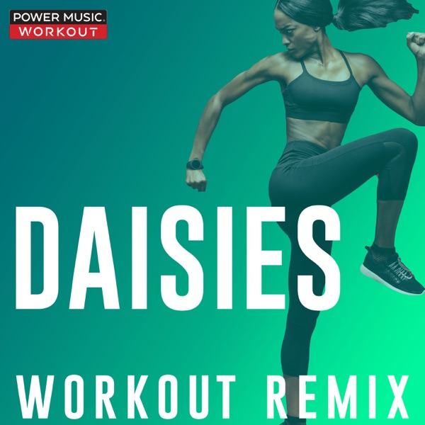 Daisies (Workout Remix) - Single