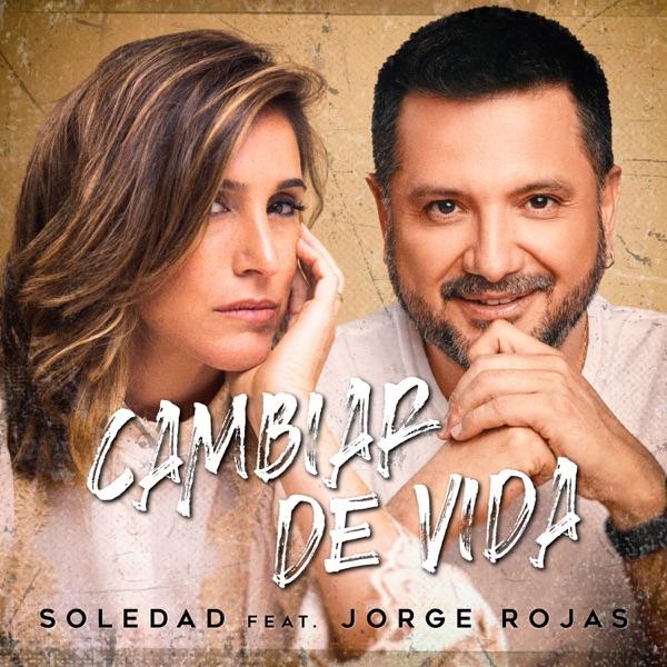 Cambiar de Vida (feat. Jorge Rojas) - Single