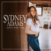 Sydney Adams - I Don't Care