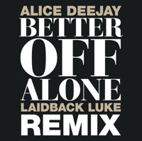 Alice Deejay - Better Off Alone (Remastered) [1999 Original Mix]