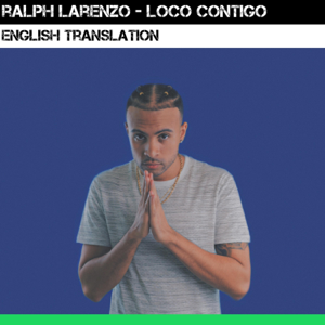 Ralph Larenzo - Loco Contigo (English Version)