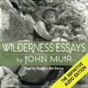 John Muir - Wilderness Essays (Unabridged)  artwork