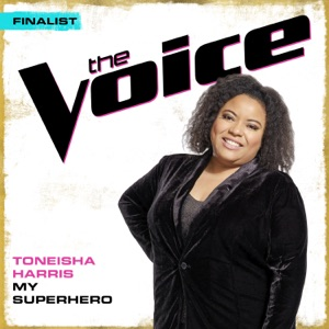 Toneisha Harris - My Superhero