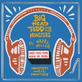 Big Head Todd & The Monsters - Hard Times Come Again No More