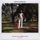 Hymn Marley - Since You've Been Gone (Acoustic Mix)