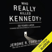 Who Really Killed Kennedy?: 50 Years Later: Stunning New Revelations about the JFK Assassination (Unabridged)