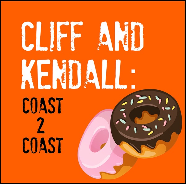 Cliff and Kendall: Coast 2 Coast