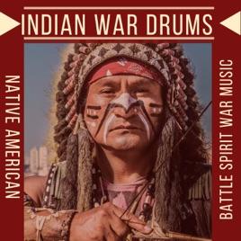Indian War Drums - Native American Battle Spirit War Music by Native  American Indian Meditation