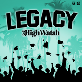 Legacy High Watah Music