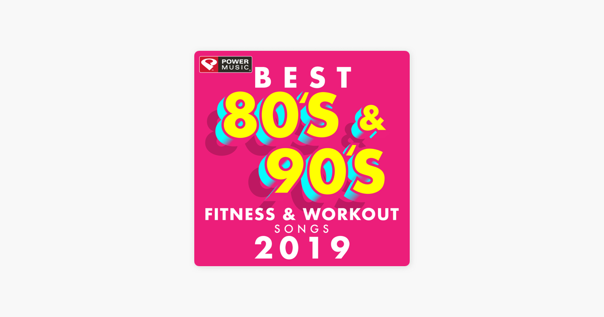 ‎Best 80's & 90's Fitness & Workout Songs 2019 (Non-Stop Workout Mix) by  Power Music Workout